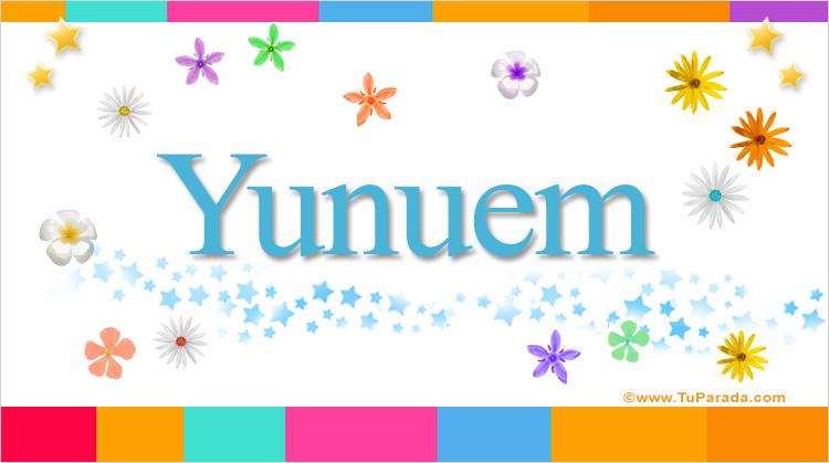 Yunuem, imagen de Yunuem