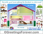 Greeting ecards: Decorate your home placing the furniture in each room!