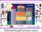 Greeting ecards: Decorate the castle placing the furniture in each room!