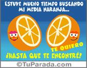 Amor - Tarjetas postales: Eres mi media naranja.
