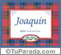 Nombre Joaquin. Significado y origen del nombre Joaquin para imprimir y encuadrar. ¡También lo puede