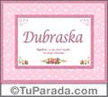 Significado y origen de Dubraska para imprimir