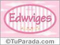 Edwviges - Nombre decorativo