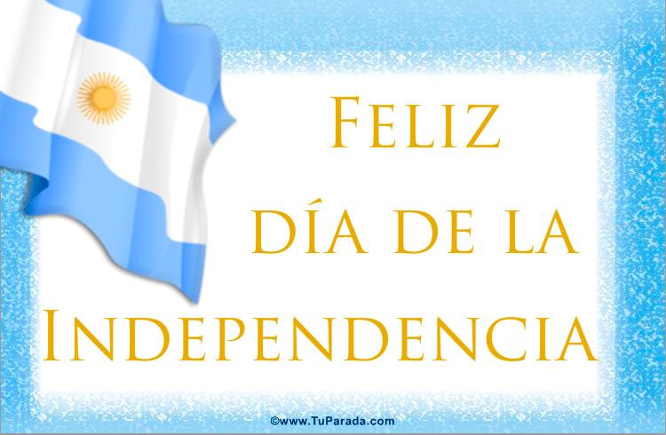 Día de la independencia argentina - Fiestas Patrias de Argentina