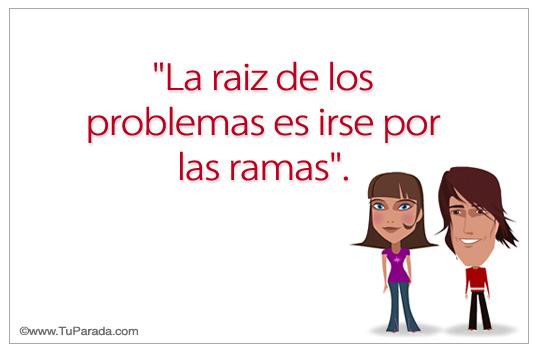 Tarjeta - Frase - La raiz de los problemas...