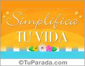 Frases para Facebook - Tarjetas postales: Frase para compartir: Simplifica