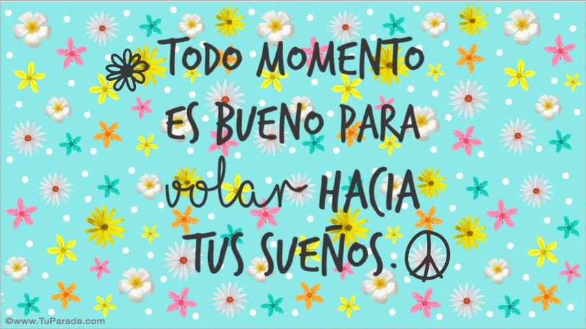 Frases De Cumpleanos De Buena Vibra: Todo Momento Es Bueno..., Frases Para Facebook, Tarjetas