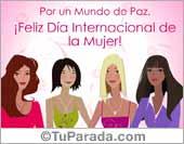 Día de la Mujer - Tarjetas postales: Por un mundo de Paz. Feliz Día de la Mujer.