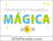 Tarjeta animada: Haces que la vida parezca mágica, para alguien especial.