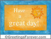 Greeting ecards: Have a great day!