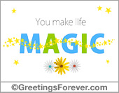 Ecards: You make life magic