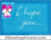 Greeting ecards: I hope you...