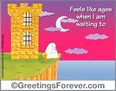 Ghost - Greeting ecards: When I am waiting...