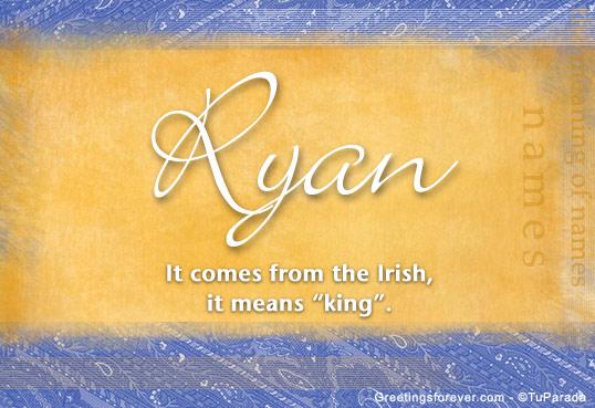Ryan Name Meaning - Ryan name Origin, Name Ryan, Meaning ...