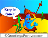 Greeting ecards: Keep in touch.