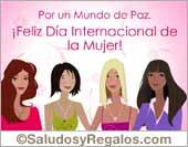 Tarjetas postales: Por un mundo de Paz. Feliz Día de la Mujer.