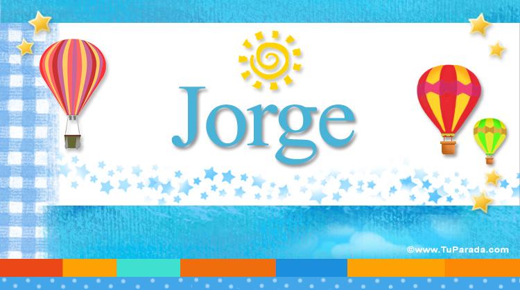 Jorge, significado del nombre Jorge, nombres