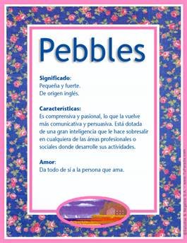 Nombre Pebbles