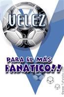 Para el más fanático de Vélez
