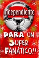 Para un super fanático de Independiente