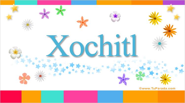 Xochitl Nombres Populares De Mujer Tarjetas
