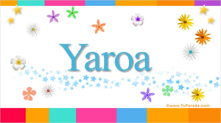 Yaroa, imagen de Yaroa