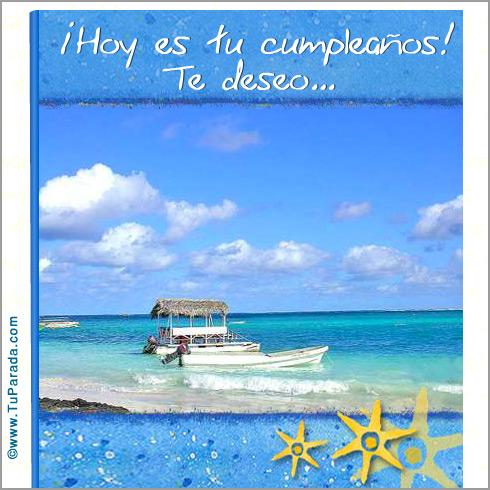 Hoy es tu cumpleaños. Te deseo...