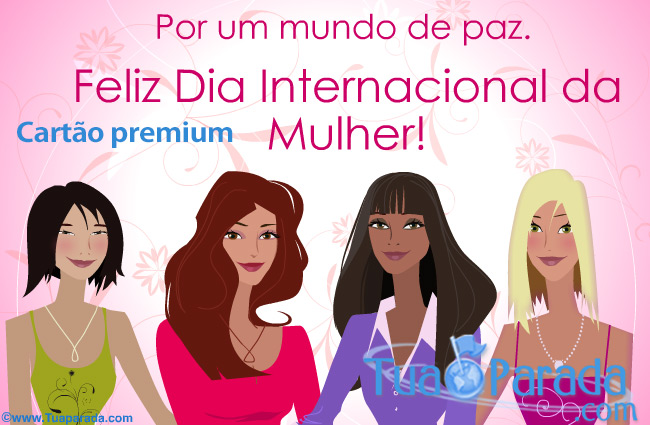 Cartão - Feliz Dia Internacional da Mulher