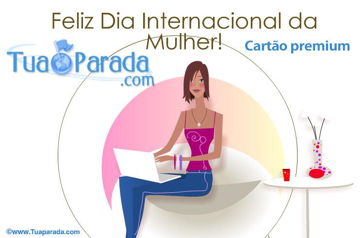Cartão - Feliz Dia Internacional da Mulher!