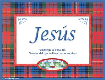Jesús, nombre, significado y origen de nombres
