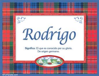 Rodrigo, nombre, significado y origen de nombres