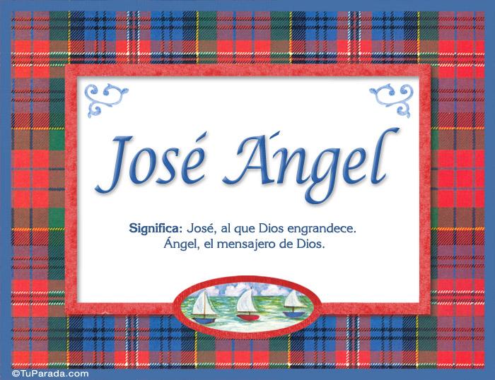 José Angel Nombre Significado Y Origen De Nombres Nombres