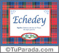 Echedey, nombre, significado y origen de nombres