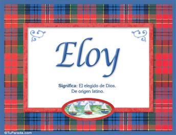 Eloy, nombre, significado y origen de nombres
