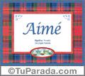 Aimé, nombre, significado y origen de nombres