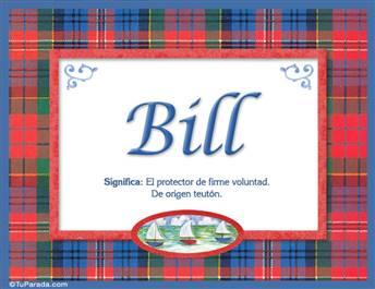 Bill, nombre, significado y origen de nombres