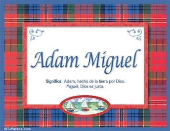Adam Miguel, nombre, significado y origen de nombres