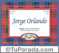 Jorge Orlando, nombre, significado y origen de nombres