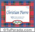 Christian Pierre, nombre, significado y origen de nombres