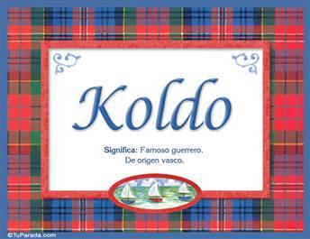 Koldo, nombre, significado y origen de nombres