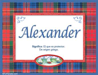 Alexander, nombre, significado y origen de nombres