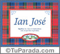 Ian José , nombre, significado y origen de nombres