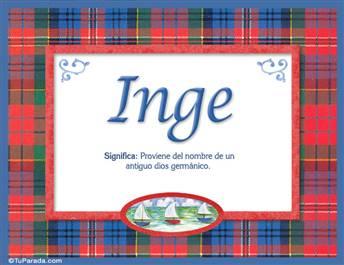 Inge, nombre, significado y origen de nombres