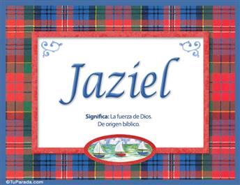 Jaziel, nombre, significado y origen de nombres