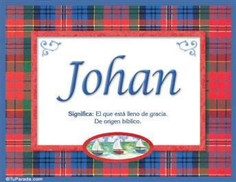 Johan, nombre, significado y origen de nombres
