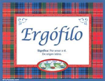 Ergófilo, nombre, significado y origen de nombres
