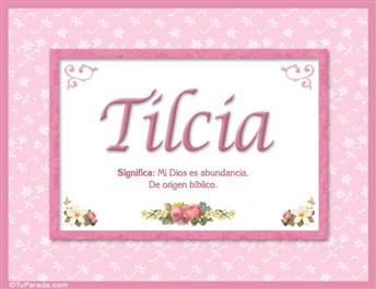 Tilcia - Significado y origen