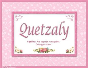 Quetzaly - Significado y origen