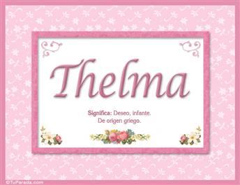 Thelma, nombre, significado y origen de nombres