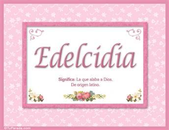 Edelcidia, nombre, significado y origen de nombres